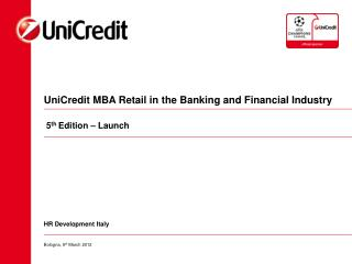 UniCredit MBA Retail in the Banking and Financial Industry