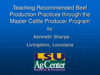 Teaching Recommended Beef Production Practices through the Master Cattle Producer Program