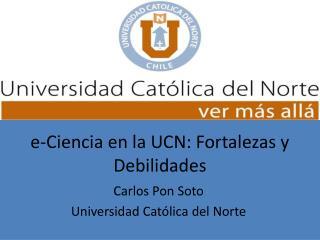e-Ciencia en la UCN: Fortalezas y Debilidades