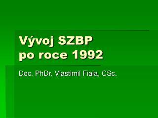 Vývoj SZBP po roce 1992
