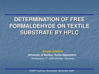 DETERMINATION OF FREE FORMALDEHYDE ON TEXTILE SUBSTRATE BY HPLC