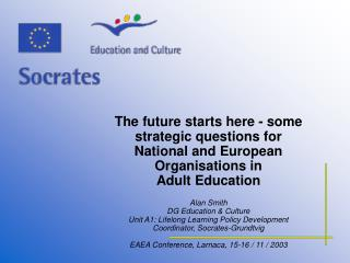 The future starts here - some strategic questions for National and European Organisations in