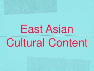 East Asian Cultural Content