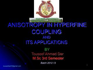 ANISOTROPY IN HYPERFINE COUPLING AND ITS APPLICATIONS