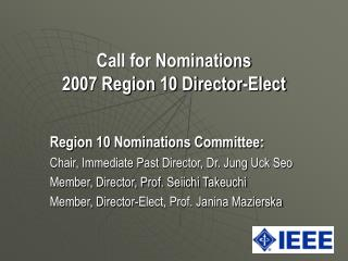 Call for Nominations 2007 Region 10 Director-Elect