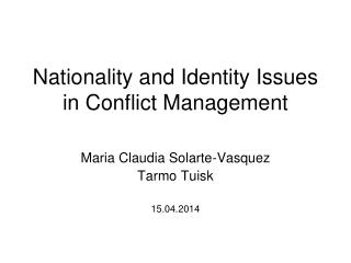 Nati onality  and Identity Issues in Conflict Management