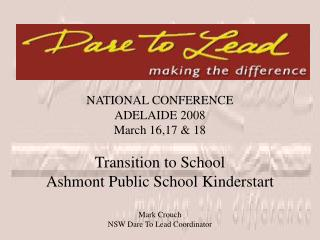 NATIONAL CONFERENCE ADELAIDE 2008 March 16,17 & 18 Transition to School