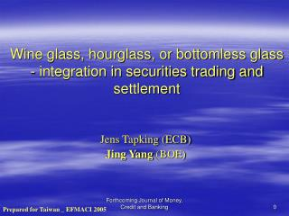 Wine glass, hourglass, or bottomless glass - integration in securities trading and settlement