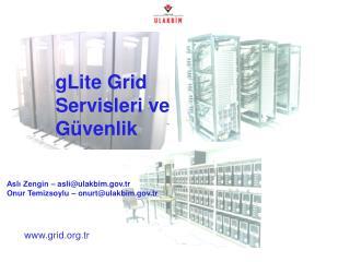 gLite Grid Servisleri ve Güvenlik