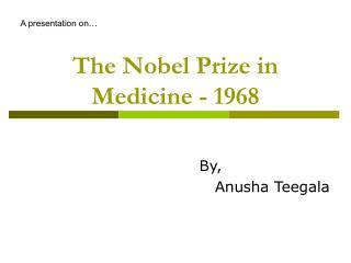 The Nobel Prize in Medicine - 1968