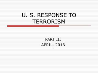 U. S. RESPONSE TO TERRORISM
