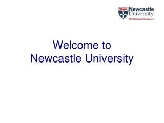 Welcome to   Newcastle University