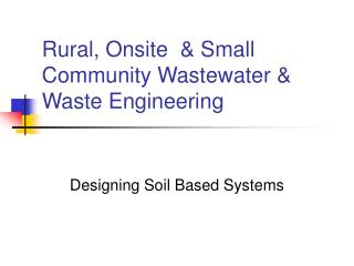 Rural, Onsite  & Small Community Wastewater & Waste Engineering