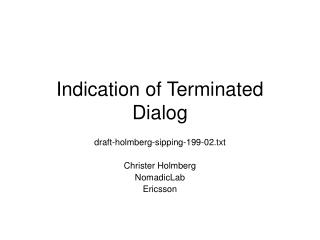 Indication of Terminated Dialog