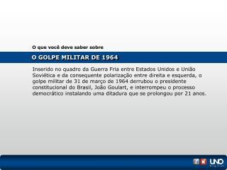 O GOLPE MILITAR DE 1964