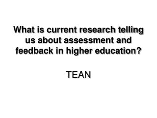 What is current research telling us about assessment and feedback in higher education?