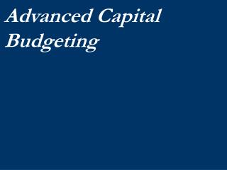 Advanced Capital Budgeting