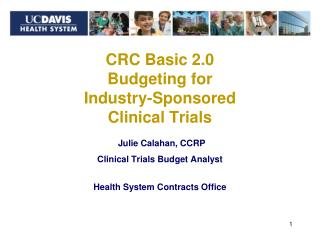 CRC Basic 2.0 Budgeting for  Industry-Sponsored  Clinical Trials
