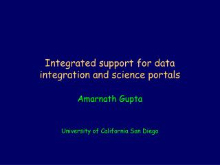 Integrated support for data integration and science portals