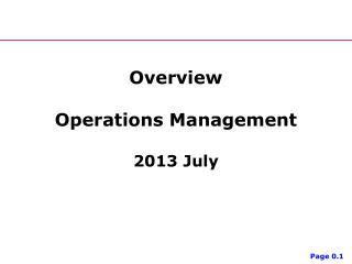Overview  Operations Management 2013 July