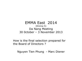 EMMA East  2014 (Emma-5) Da Nang Meeting 30 0ctober – 3 November 2013