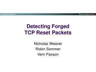 Detecting Forged  TCP Reset Packets