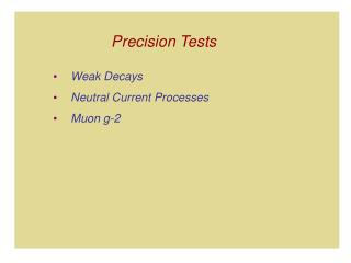 Precision Tests