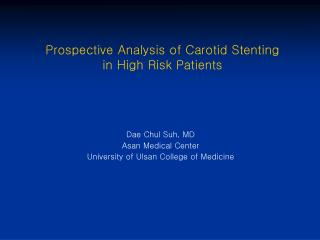Prospective Analysis of Carotid Stenting  in High Risk Patients