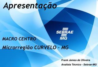 MACRO CENTRO Microrregião CURVELO – MG