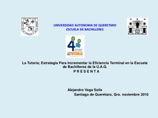 UNIVERSIDAD AUTONOMA DE QUERETARO ESCUELA DE BACHILLERES