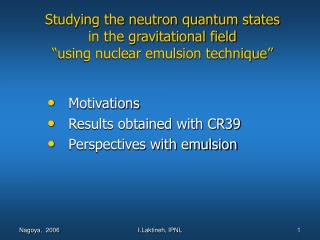 Motivations Results obtained with CR39 Perspectives with emulsion
