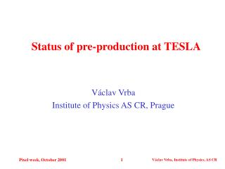 Status of pre-production at TESLA