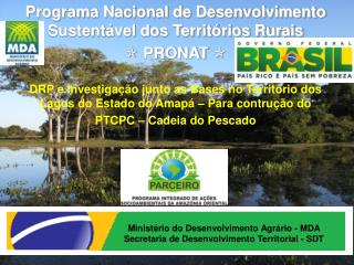 Ministério do Desenvolvimento Agrário - MDA Secretaria de Desenvolvimento Territorial - SDT