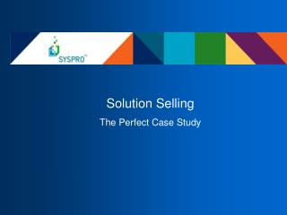 Solution Selling The Perfect Case Study