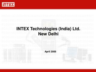 INTEX Technologies (India) Ltd. New Delhi