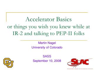 Accelerator Basics or things you wish you knew while at IR-2 and talking to PEP-II folks
