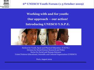 Working with and for youth:  Our approach – our action! Introducing UNESCO Y.S.P.E.