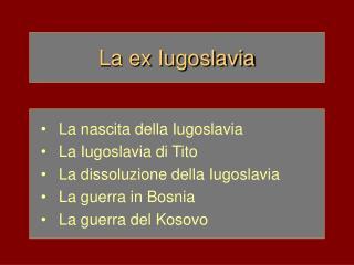 La ex Iugoslavia