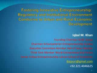Iqbal M. Khan Founding Chairman SURE Group Chairman Schumpeterian Entrepreneurship Society