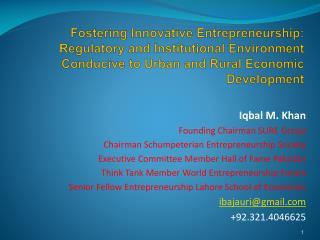 Iqbal M. Khan Founding Chairman SURE Group Chairman Schumpeterian Entrepreneurship Society