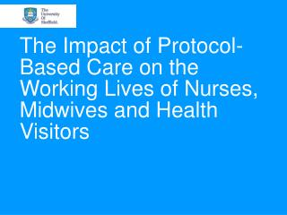 The Impact of Protocol-Based Care on the Working Lives of Nurses, Midwives and Health Visitors