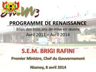 PROGRAMME DE RENAISSANCE Bilan des trois ans de mise en œuvre Avril 2011 – Avril 2014