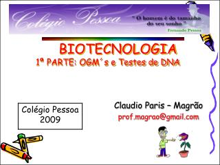 BIOTECNOLOGIA 1ª PARTE: OGM´s e Testes de DNA