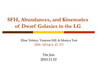 SFH, Abundances, and Kinematics of Dwarf Galaxies in the LG