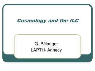 Cosmology and the ILC
