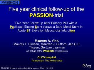 Five year clinical follow-up of the  PASSION-trial  Five Year Follow-up after Primary PCI with a  Paclitaxel-Eluting Ste