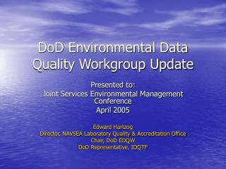 DoD Environmental Data Quality Workgroup Update