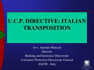 U.C.P. DIRECTIVE: ITALIAN TRANSPOSITION