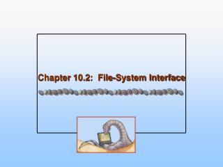 Chapter 10.2:  File-System Interface