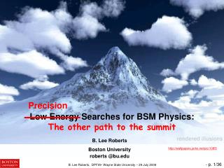 Low Energy Searches for BSM Physics: The other path to the summit